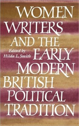 Women Writers and the Early Modern British Political Tradition