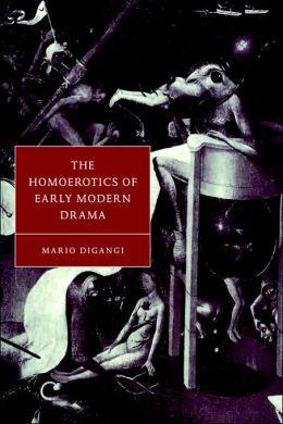 The Homoerotics of Early Modern Drama
