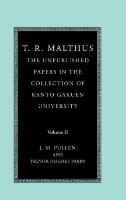 T. R. Malthus: The Unpublished Papers in the Collection of Kanto Gakuen University