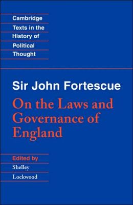 Sir John Fortescue: On the Laws and Governance of England