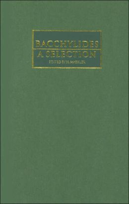 Bacchylides: A Selection (Cambridge Greek and Latin Classics Series)