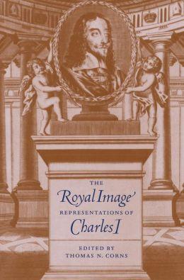 The Royal Image: Representations of Charles I