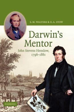 Darwin's Mentor: John Stevens Henslow, 1796-1861