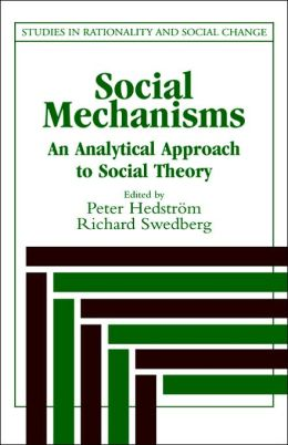 Social Mechanisms: An Analytical Approach to Social Theory