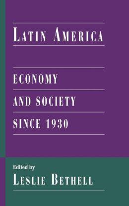 Latin America: Economy and Society since 1930