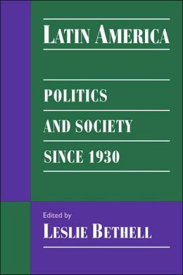 Latin America: Politics and Society since 1930