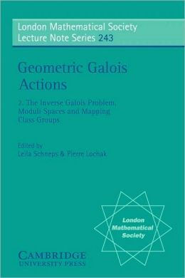 Geometric Galois Actions, Volume 2: The Inverse Galois Problem, Moduli Spaces, and Mapping Class Groups