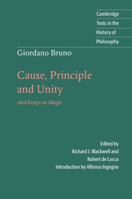 Giordano Bruno: Cause, Principle and Unity: And Essays on Magic
