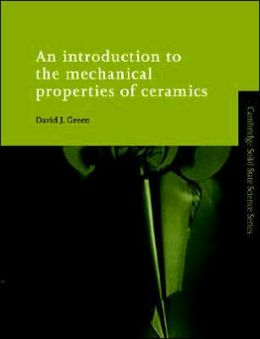 An Introduction to the Mechanical Properties of Ceramics