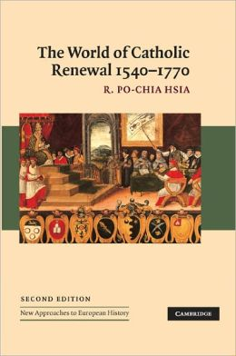 World of Catholic Renewal, 1540-1770 (New Approaches to European History Series)