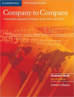Company to Company: A Task-Based Approach to Business Emails, Letters and Faxes (Cambridge Professional English Series)