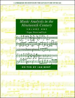 Music Analysis in the Nineteenth Century: Volume 1, Fugue, Form and Style