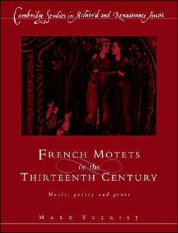French Motets in the Thirteenth Century: Music, Poetry and Genre