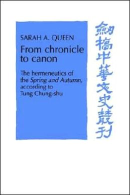 From Chronicle to Canon: The Hermeneutics of the Spring and Autumn according to Tung Chung-shu