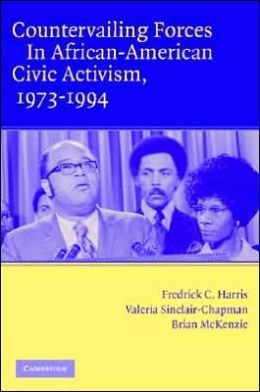 Countervailing Forces in African-American Civic Activism 1973 - 1994