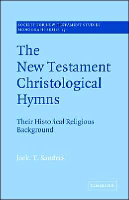 The New Testament Christological Hymns: Their Historical Religious Background