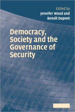 Democracy, Society and the Governance of Security