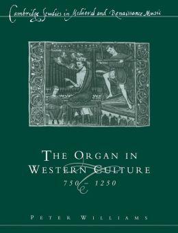 The Organ in Western Culture, 750-1250
