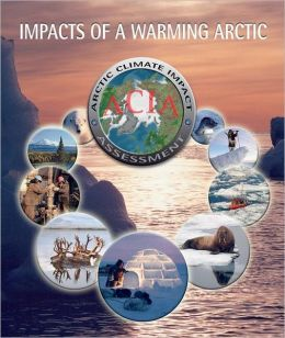 Impacts of a Warming Arctic - Arctic Climate Impact Assessment