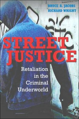 Street Justice: Retaliation in the Criminal Underworld