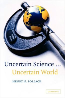Uncertain Science ... Uncertain World