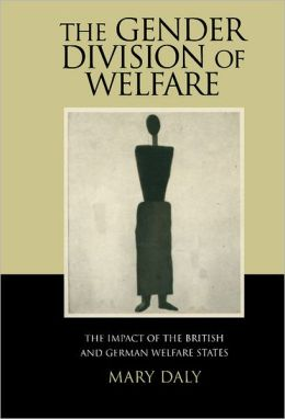 The Gender Division of Welfare: The Impact of the British and German Welfare States