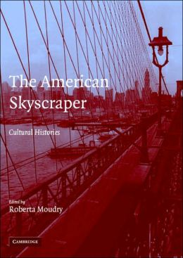 The American Skyscraper: Cultural Histories