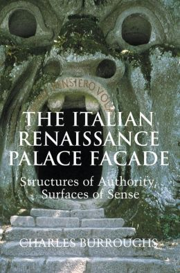 The Italian Renaissance Palace Facade: Structures of Authority, Surfaces of Sense