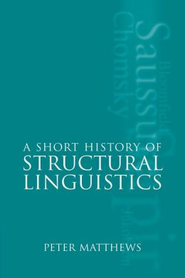 A Short History of Structural Linguistics