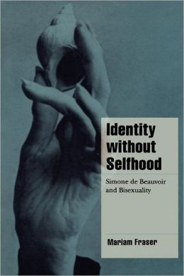 Identity without Selfhood: Simone de Beauvoir and Bisexuality