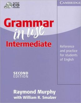 Grammar in Use Intermediate: Reference and Practice for Students of English