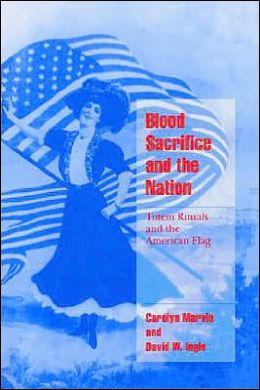 Blood Sacrifice and the Nation: Totem Rituals and the American Flag