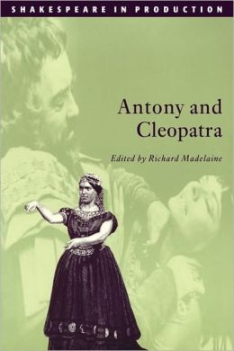 Antony and Cleopatra (Shakespeare in Production Series)