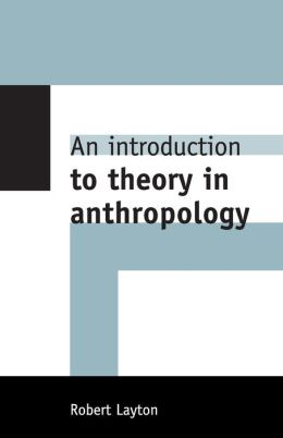 An Introduction to Theory in Anthropology