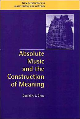Absolute Music and the Construction of Meaning