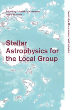 Stellar Astrophysics for the Local Group: VIII Canary Islands Winter School of Astrophysics
