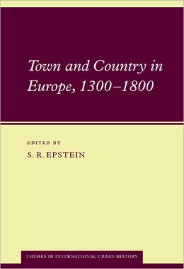 Town and Country in Europe, 1300-1800