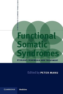 Functional Somatic Syndromes: Etiology, Diagnosis and Treatment