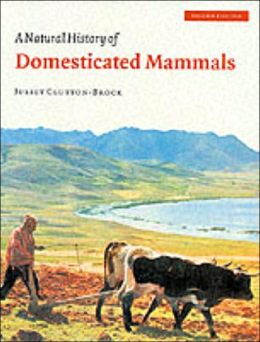 A Natural History of Domesticated Mammals