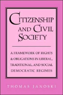Citizenship and Civil Society: A Framework of Rights and Obligations in Liberal, Traditional, and Social Democratic Regimes