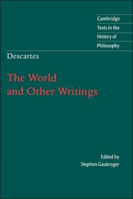 Rene Descartes: The World and Other Writings