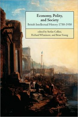 Economy, Polity, and Society: British Intellectual History, 1750-1950