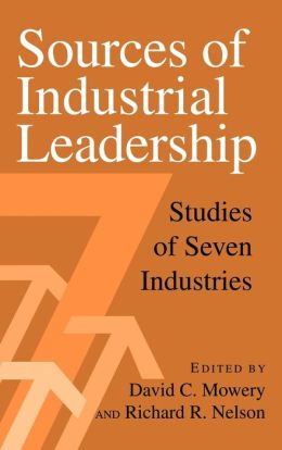 Sources of Industrial Leadership: Studies of Seven Industries