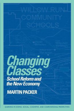 Changing Classes: School Reform and the New Economy