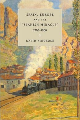 Spain, Europe, and the 'Spanish Miracle', 1700-1900