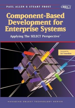 Component-Based Development for Enterprise Systems: Applying the SELECT Perspective
