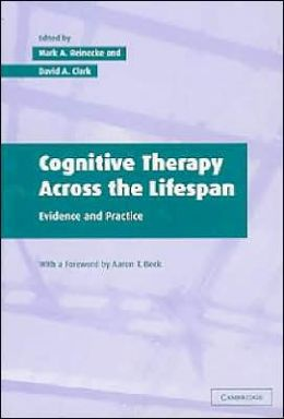 Cognitive Therapy across the Lifespan: Theory, Research and Practice