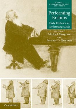 Performing Brahms: Early Evidence of Performance Style