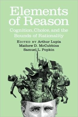 Elements of Reason: Cognition, Choice, and the Bounds of Rationality