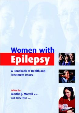 Women with Epilepsy: A Handbook of Health and Treatment Issues